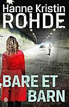 Bare et barn : kriminalroman by Hanne…