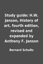 Study guide: H.W. Janson, History of art,…