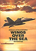 Wings Over the Sea: A History of Naval…
