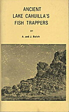 Ancient Lake Cahuilla's fish trappers by Ann…