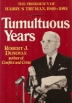 Tumultuous Years: The Presidency of Harry S…