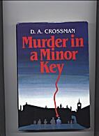 Murder in a Minor Key by David A. Crossman