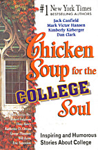 Chicken Soup for the College Soul: Inspiring…