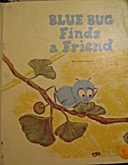 Blue Bug Finds a Friend (Blue Bug Books) by…