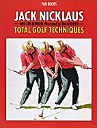 Total Golf Techniques by Jack Nicklaus