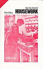The Politics of Housework by Ellen Malos