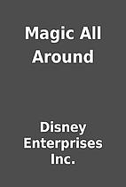 Magic All Around by Disney Enterprises Inc.