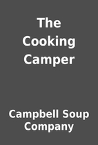 The Cooking Camper by Campbell Soup Company