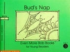 Bud's Nap (Even More Bob Books for…