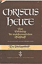 Christus Heute - Band I, Der Philipperbrief…