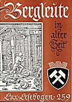 Lux-Lesebogen Nr. 259: Bergleute in alter…