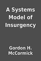 A Systems Model of Insurgency by Gordon H.…