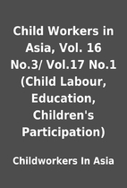 Child Workers in Asia, Vol. 16 No.3/ Vol.17…