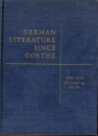 German Literature Since Goethe Part One by…