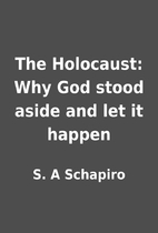 The Holocaust: Why God stood aside and let…