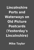 Lincolnshire Ports and Waterways on Old…