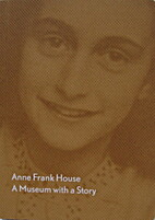Anne Frank House: A museum with a Story by…