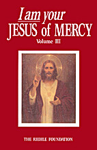 I Am Your Jesus of Mercy, Volume III by…