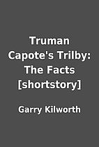 Truman Capote's Trilby: The Facts…