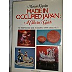 Made in Occupied Japan: A Collector's Guide…