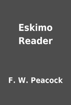 Eskimo Reader by F. W. Peacock