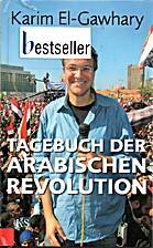Tagebuch der arabischen Revolution by Karim…