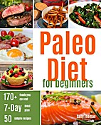 Paleo Diet For Beginners: Ultimate Guide for…