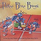 Three Blue Bugs (Ready Readers) by Judy…