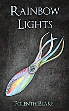 Rainbow Lights by Polenth Blake
