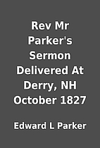Rev Mr Parker's Sermon Delivered At Derry,…