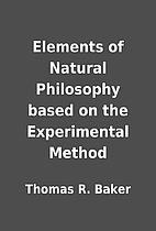 Elements of Natural Philosophy based on the…