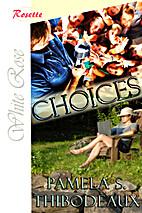 Choices by S. Pamela Thibodeaux
