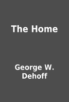 The Home by George W. Dehoff