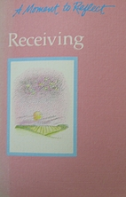Receiving, a moment to reflect by Hazelden