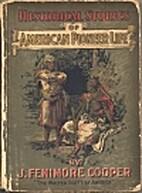 Historical Stories of American Pioneer Life…