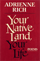 Your Native Land, Your Life by Adrienne Rich
