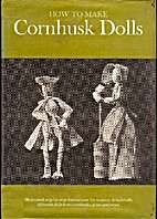 How to make cornhusk dolls by Ruth Wendorff