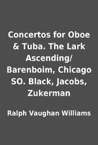 Concertos for Oboe & Tuba. The Lark…
