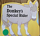 The Donkey's Special Rider (Bible Animal…