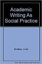 Academic Writing As Social Practice by Linda…