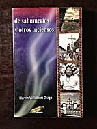 De Sahumerios y Otros Inciensos by Marvin…