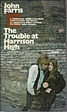 Trouble at Harrison High by John Farris