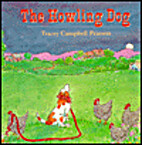 The Howling Dog by Tracey Campbell Pearson