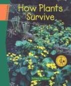 How Plants Survive (Newbridge Discover…