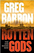 Rotten Gods by Greg Barron