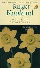 Geluk is gevaarlijk by Rutger Kopland