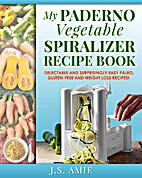 My Paderno Vegetable Spiralizer Recipe Book:…