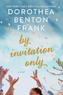 By Invitation Only - Dorothea Benton Frank