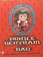 Prince Bertram the Bad by Arnold Lobel