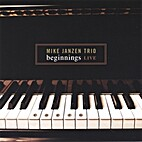 Beginnings - Live by Mike Janzen Trio
